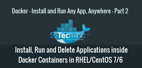 tutorial docker rhel how to install run and delete applications inside docker