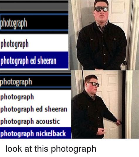 Look At This Photograph Meme - 25 best memes about nickelback look at this photograph