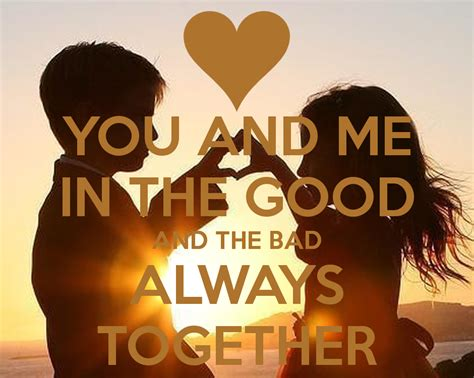 You And Me Always you and me in the and the bad always together poster