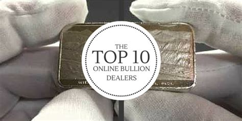 best silver dealers top 10 bullion dealers based on research reviews
