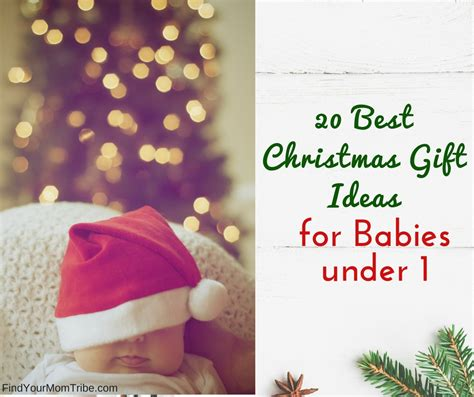 best christmas gifts for babies under 1 year 20 best gift ideas for babies 1 gifts 30 find your tribe