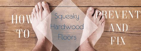 How To Get Squeaks Out Of Floors by How To Prevent And Fix Squeaky Hardwood Floors The