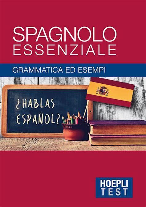 libreria in spagnolo spagnolo essenziale autori vari libro hoepli editore