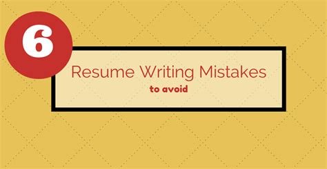 Resume Tips To Avoid Resume Tips 6 Resume Writing Mistakes To Avoid Search Writing