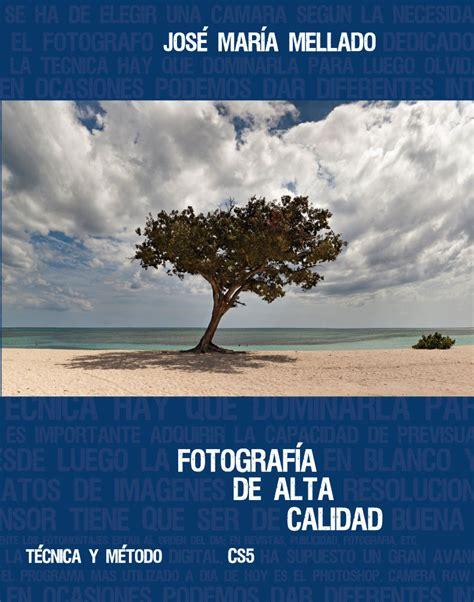 libro fotografa de alta calidad fotografia de alta calidad tecnica y metodo version cs5