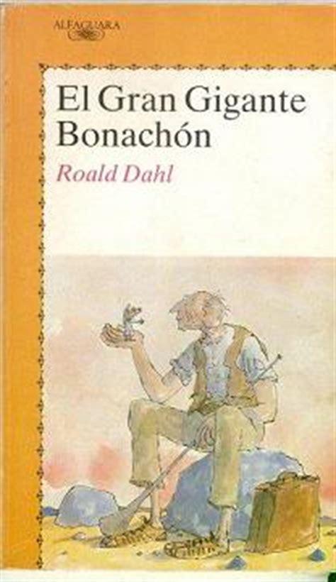 libro el gran gigante bonachon ver tema el gran gigante bonach 243 n roald dahl 161 161 193 brete libro foro sobre libros y autores