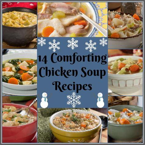 comforting chicken soup 14 comforting chicken soup recipes mrfood com