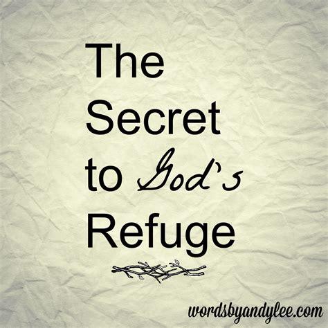 the secret to god s refuge andy
