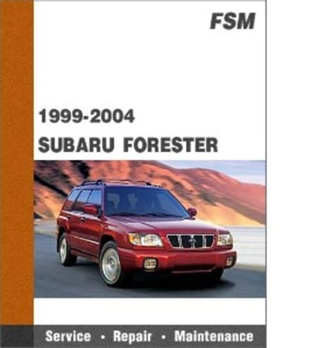 free auto repair manuals 2000 subaru forester electronic throttle control 1999 2004 subaru forester all models factory service manual free p
