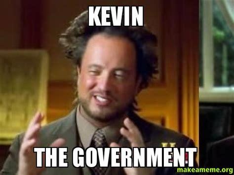Meme Kevin - kevin the government make a meme