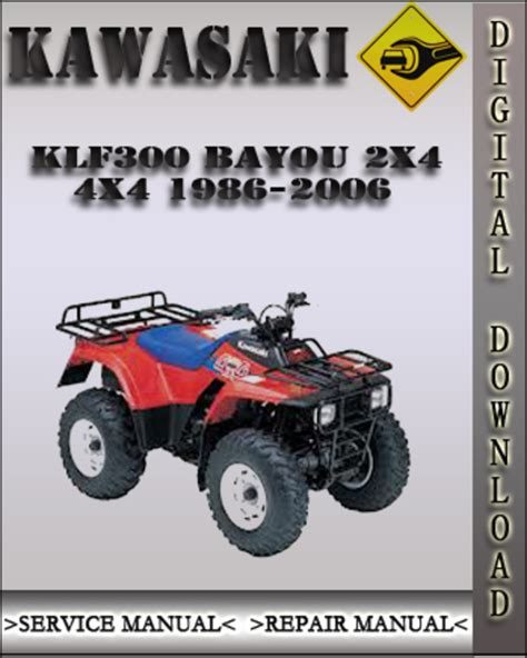 1986 2006 kawasaki klf300 bayou 2x4 4x4 factory service repair manu