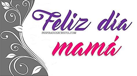 imagen con versiculo por el dia dr las madres vers 237 culos b 237 blicos y musica para el dia de las madres