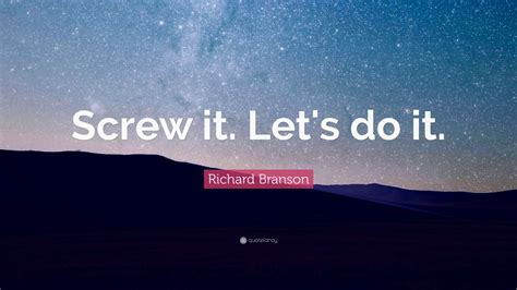 richard branson quote screw  lets    wallpapers quotefancy