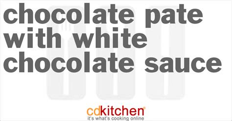 15 Ingredients And Directions Of Chocolate Pate With Cranberry Coulis Receipt by Chocolate Pate With White Chocolate Sauce Recipe From