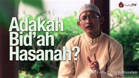 download mp3 ceramah muhammad yahya waloni adakah bid ah hasanah ustadz abu yahya badrusalam lc