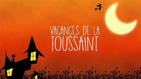 Vacances 2017 Toussaint Vacances Toussaint 2016 Quels Sont Vos Projets Pour