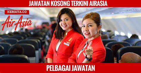 airasia malaysia career jawatan kosong terkini airasia berhad kerja kosong