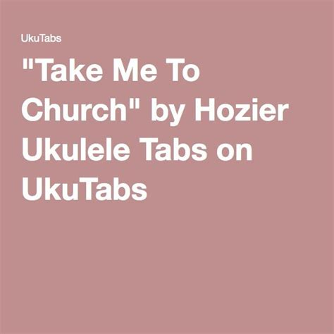 ukulele tutorial take me to church 242 best images about new songs on pinterest the archies