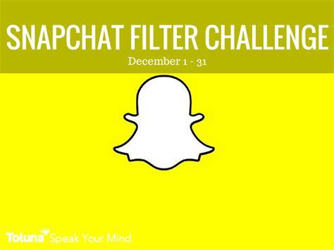 snapchat challenge snapchat filter challenge toluna