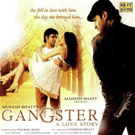 film gangster all song download gangster gangster songs hindi album gangster 2006 saavn