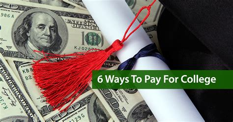 6 ways to pay for college taming the high cost of college