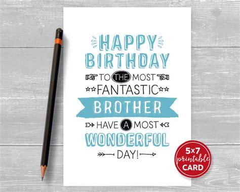 printable birthday cards for brother printable birthday card brother happy birthday to the most