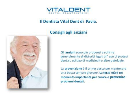 vitaldent pavia dentista vital dent pavia consigli per gli anziani