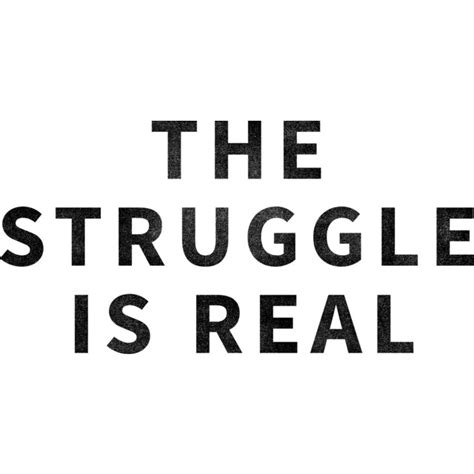 Is Real by The Struggle Is Real T Shirt Design Fancy Tshirts