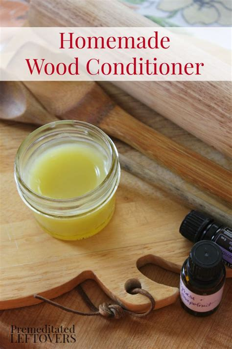 Handmade Conditioner - wood conditioner