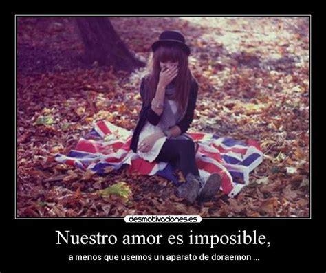 nuestro amor imposible cosas para mi muro nuestro amor es imposible desmotivaciones
