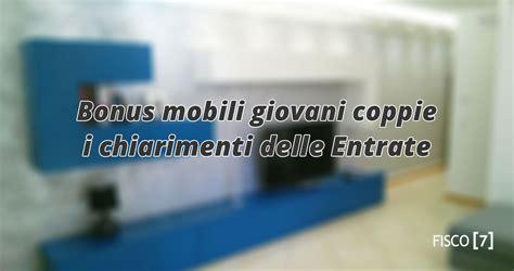 agenzia entrate bonus arredi bonus mobili giovani coppie i chiarimenti delle entrate