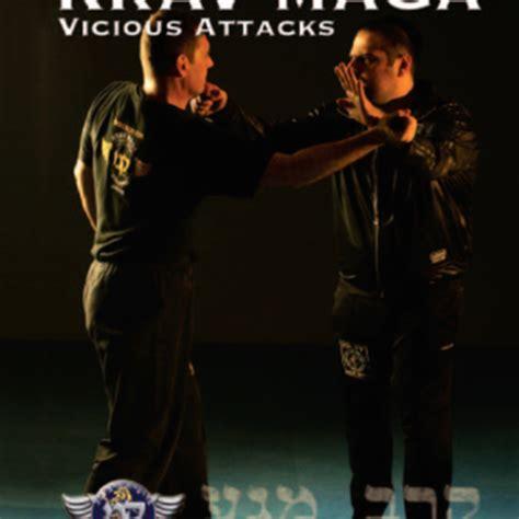 vicious attacks krav maga vicious attack krav maga store