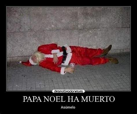 Imagenes De Santa Claus Muerto | papa noel ha muerto desmotivaciones