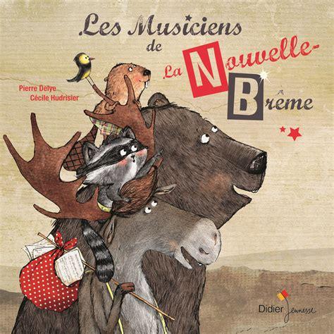libro les musiciens de brme les musiciens de la nouvelle br 234 me pierre delye et c 233 cile hudrisier livresse