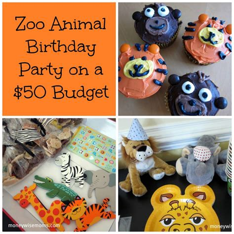 zoo themed birthday party games birthday party on a budget moneywise moms