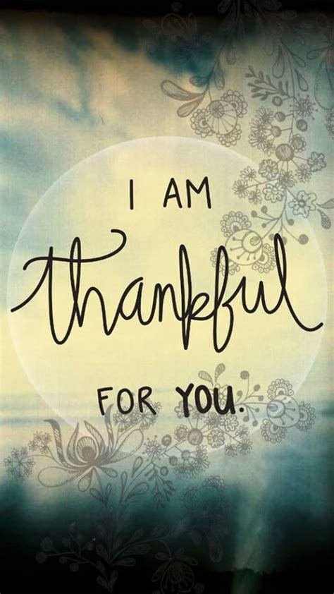 thankful for you quotes i am thankful for you pictures photos and images for