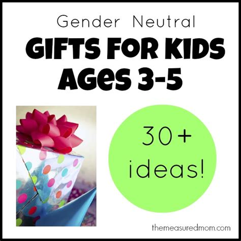 gender neutral gifts 30 gender neutral gifts for kids ages 3 5 the