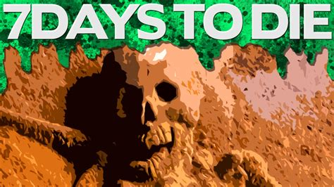 7 days to die by youalwayswin cave of horrors 7 days to die 9