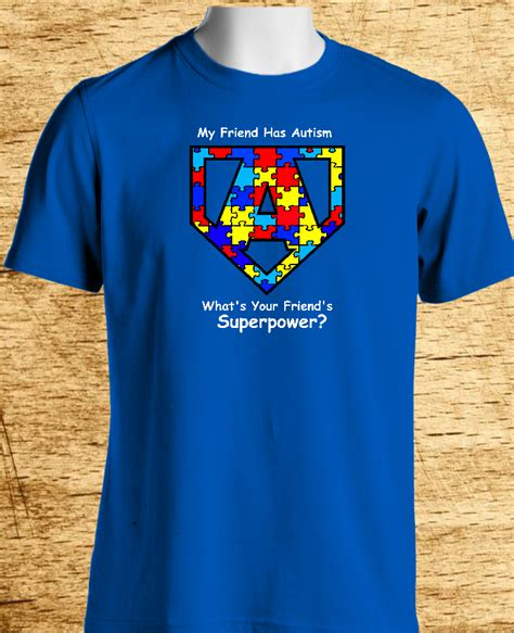Tshirt Autistic Of Db my friend superpower shirt the autism shirt project inc
