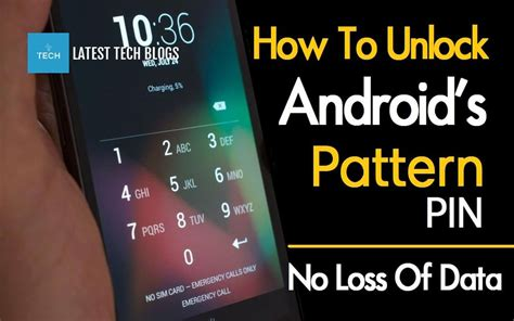 how to unlock android phone without code how to unlock android pattern or pin lock without losing data tech blogs