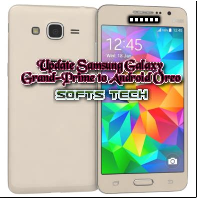 samsung galaxy grand prime best themes how to update samsung galaxy grand prime to android oreo