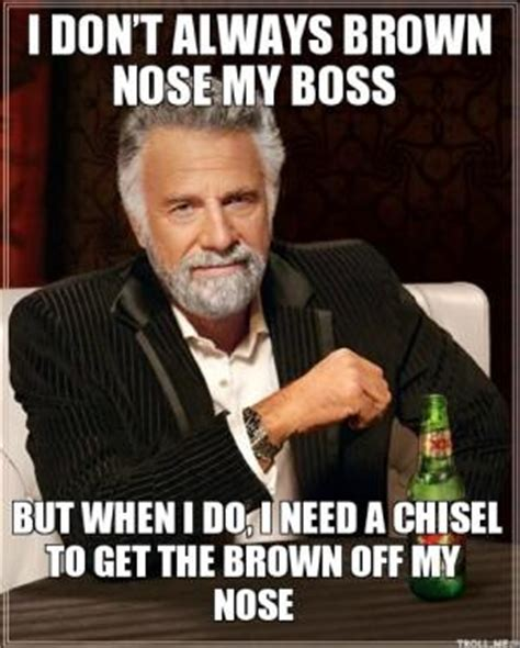 funny quotes about brown nosers. quotesgram