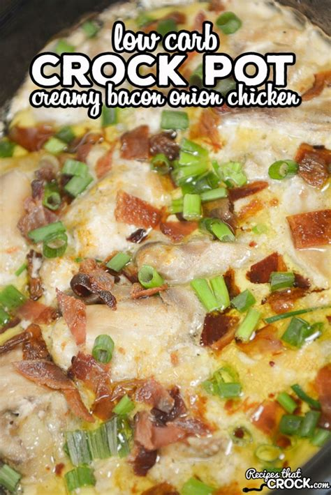 low carb crock pot creamy bacon onion chicken recipes that crock