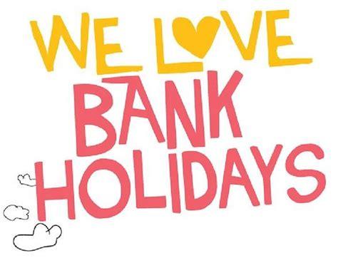 bank holidays may bank weekend 28th 29th 30th april 2017
