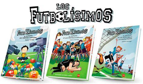 libro hijos del ftbol libros para ni 241 os los futbol 237 simos papelisimo