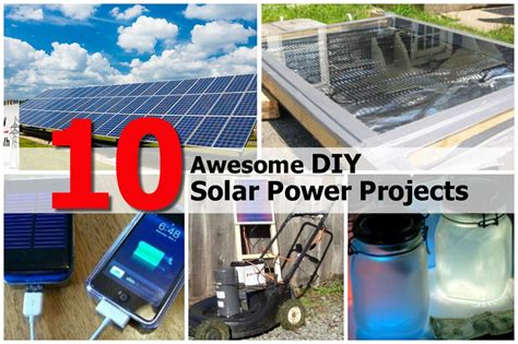 diy solar panel projects 10 awesome diy solar power projects