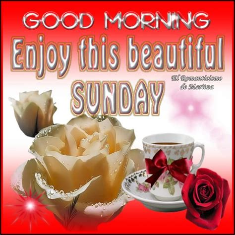 sunday good morning beautiful good morning enjoy this beautiful sunday pictures photos
