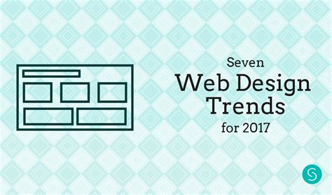 2017 web design trends seven web design trends for 2017 sabrina couto s blog
