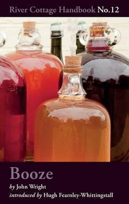 Plum Wine Recipe River Cottage by Booze River Cottage Handbook No 12 Eat Your Books