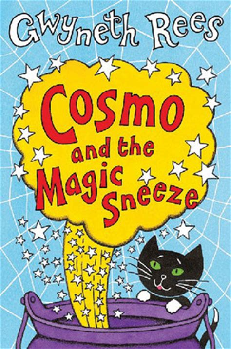 the sneeze books cosmo and the magic sneeze by gwyneth rees reviews